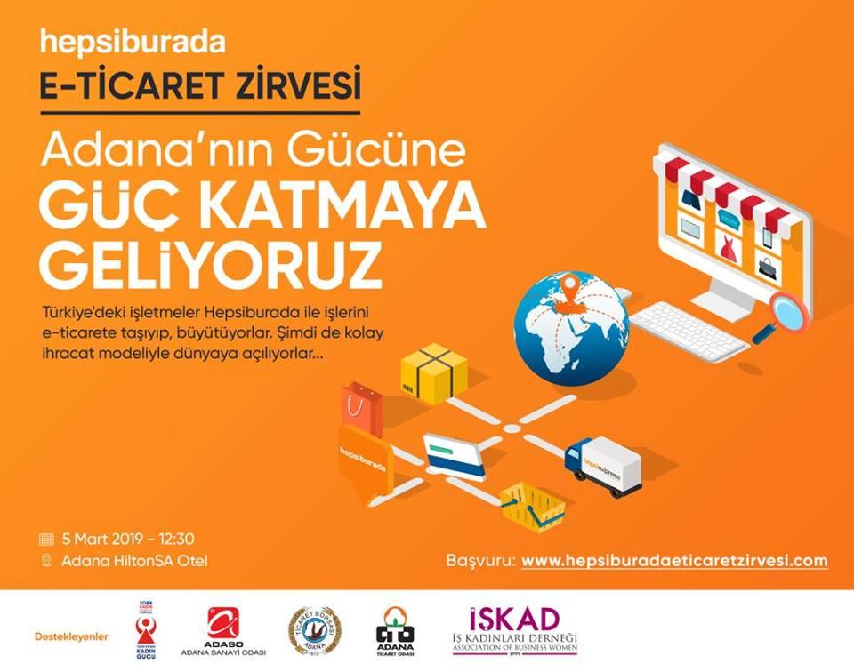 Adana'da E-Ticaret zirvesi 'Artık ticaretin yolu her evin, işyerinin içinden geçiyor.'